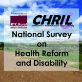 RTC:Rural Research & Training Center on Disability in Rural Communities and the Collaborative on Health Reform and Independent Living (CHRIL) National Survey on Health Reform and Disability.