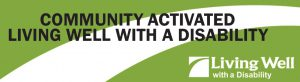 Comunity Activated Living Well with a Disability