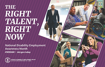 The right talent, right now. National Disability Employment Awareness Month. #NDEAM. dol.gov/odep