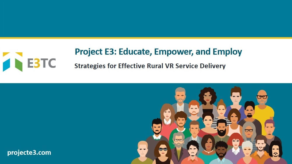 Screenshot of first slide in Ipsen's presentation. Project E3: Educate, Empower, and Employ. Strategies for Effective Rural VR Service Delivery.