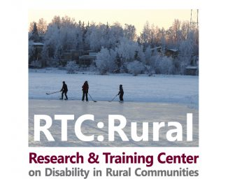 RTC:Rural. Research & Training Center on Disability in Rural Communities.