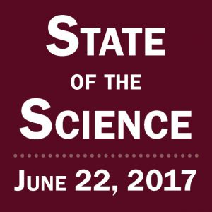 State of the Science, June 22, 2017
