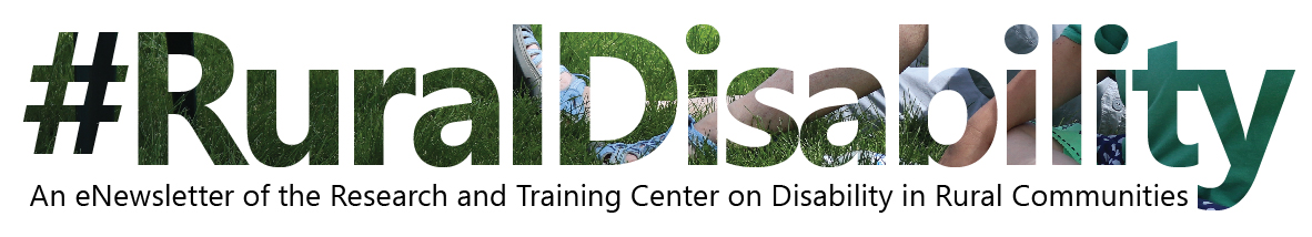 Masthead reading #RuralDisability: an enewsletter of the Research and Training Center on Disability in Rural Communities