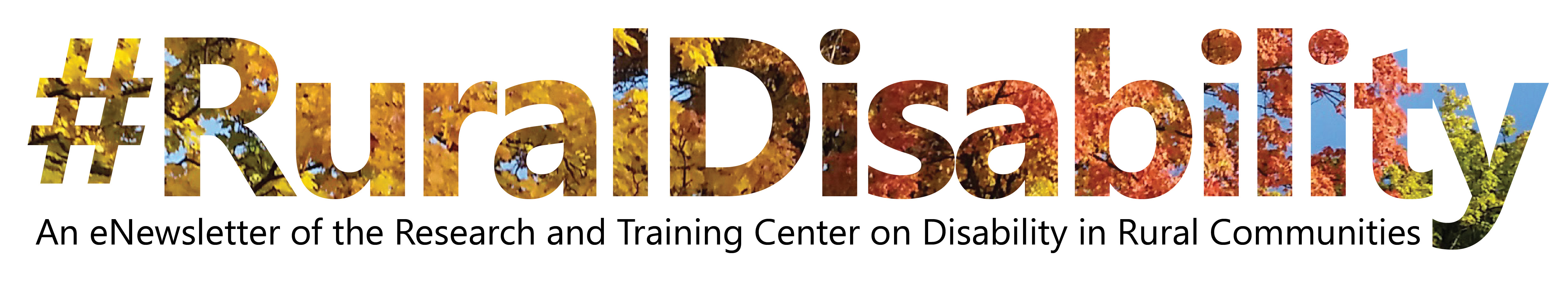 #RuralDisability, an enewsletter of the Research and Training Center on Disability in Rural Communities. The words are cut out of an image of fall foliage.