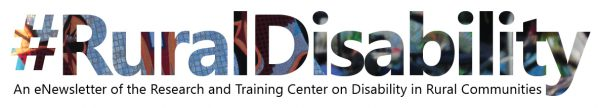 #RuralDisability enews header that reads: An eNewsletter of the Research and Training Center on Disability in Rural Communities