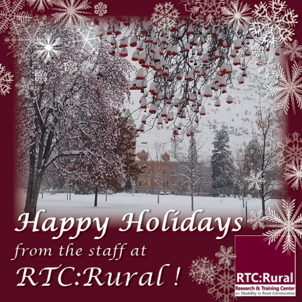 Picture of the University of Montana campus covered in snow with the text, Happy Holidays from the staff at RTC:Rural!