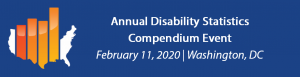 Annual Disability Statistics Compendium Event February 11, 2020 | Washington, DC